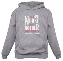 I Am A Nurse and A Mother Gift for Mom Nurses Women Hoodie