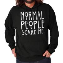 Brisco Brands Normal People Scare Me Horror TV Story Show Hoodie
