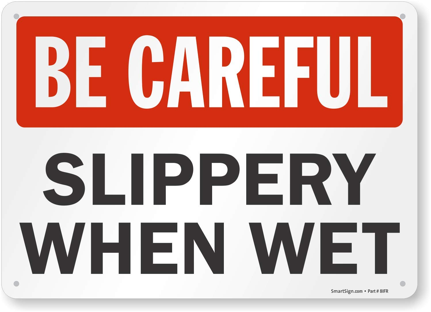 "SmartSign ""Be Careful - Slippery When Wet"" Sign 