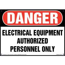 """Danger: Electrical Equipment, Authorized Personnel Only Sign - J. J. Keller - 10"""" x 7"""" Laminated Plastic with Rounded Corners for Indoor/Outdoor Use - Complies with OSHA 29 CFR 1910.145 and 1926.200"""