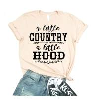 A Little Country A Little Hood Shirt Women Funny Cute Graphic Top Casual Letter Crewneck Short Sleeve Tee
