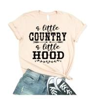 A Little Country A Little Hood Shirts for Women Graphic Short Sleeve Tops with Funny Sayings