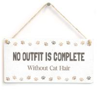 """Meijiafei NO Outfit is Complete Without Cat Hair - Cute Cat Hair Sign Home Accessory Gift Sign 10""""x5"""""""