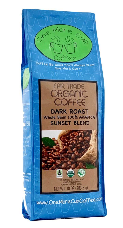One More Cup - Organic Fair Trade Coffee Dark Roast Whole Bean, 10 oz