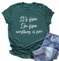 Woxlica Its Fine Im Fine Everything is Fine Shirt Women Funny Sarcastic Tee