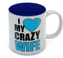 I Love My Crazy Wife Mother's Day Gift for Wife Funny Ceramic Mug 11 Oz. Blue