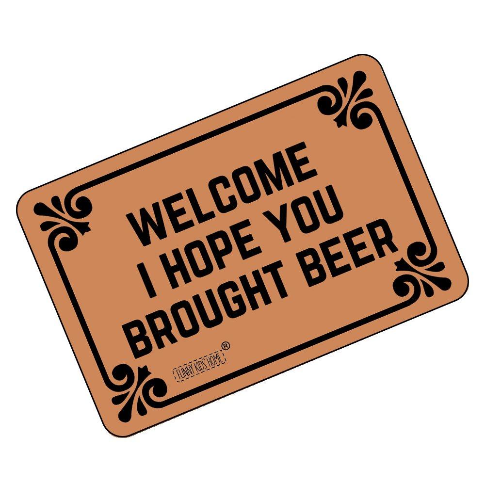 """Funny Doormats Welcome! I Hope You Brought Beer - Durable Machine-Washable Indoor/Outdoor Door Mat 23.6""""(L) x 15.7""""(W) Inch"""