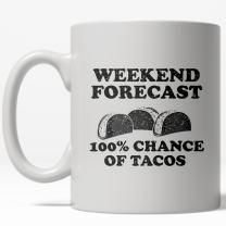 Weekend Forecast Tacos Mug Funny Cinco De Mayo Coffee Cup - 11oz