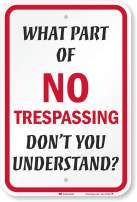 "SmartSign ""What Part of No Trespassing Don't You Understand?"" Sign 
