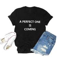 A Perfect One is Coming Shirt Women Letter Printed Tops Casual Short Sleeve Novelty Tee