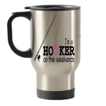 I'm a Hooker on the Weekends Fishing Stainless Steel Travel Insulated Tumblers Mug