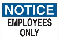 """Brady 22143 Plastic, 7"""" X 10"""" Notice Sign Legend, """"Employees Only"""""""