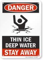 "SmartSign ""Danger - Thin Ice, Deep Water, Stay Away"" Sign | 7"" x 10"" Aluminum"