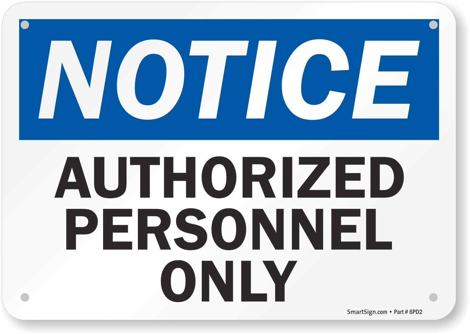 "SmartSign Aluminum OSHA Safety Sign, Legend ""Notice: Authorized Personnel Only"", 7"" high x 10"" wide, Black/Blue on White"