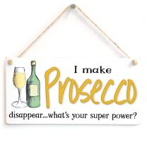 """Meijiafei I Make Prosecco Disappear… What's Your Super Power- Stylish Prosecco Sign 10"""" X 5"""""""