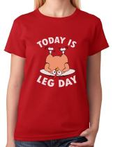 Today is Leg Day Thanksgiving Turkey Women T-Shirt