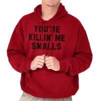Brisco Brands Retro Killing Me Smalls Funny Movie Quote Hoodie