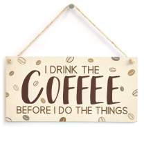 """Meijiafei I Drink The Coffee Before I Do The Things Sign - Kitchen Coffee Station Plaque 10"""" X 5"""""""