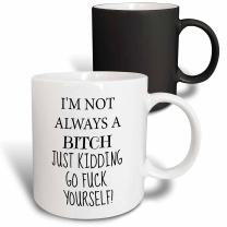 3dRose I'M Not Always A Bitch, Just Kidding, Go Fuck Yourself Mug, 11 oz, Black/White