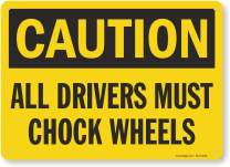 "SmartSign ""Caution - All Driver Must Chock Wheels"" Sign 
