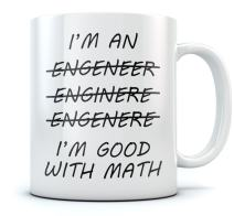 I'm An Engineer Good with Math Coffee Mug - Funny Gift for Engineer, Present for anyone who loves engineering, Birthday/Christmas gift for Engineers, Motivational Novelty Office Mug 15 Oz. White