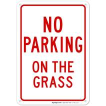 No Parking On Grass Sign 10x7 Rust Free Aluminum, Weather/Fade Resistant, Easy Mounting, Indoor/Outdoor Use, Made in USA by SIGO SIGNS