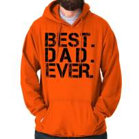 Brisco Brands Best Dad Ever World Greatest Fathers Day Hoodie