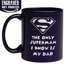 Funny Engraved Coffee Mug - The Only Superman I Know is My Dad - Best as Gift for Father's Day Birthdays Christmas from Daughter Son or Wife - 11 oz - Engraved in the USA