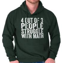 4 Out of 3 Struggle Math Funny Nerd Humor Hoodie
