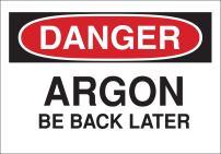 "Brady 38052 Plastic, 7"" X 10"" Danger Sign Legend, ""Argon Be Back Later"""