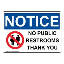 Notice No Public Restrooms Thank You OSHA Safety Sign, 10x7 inch Plastic for Restrooms by ComplianceSigns