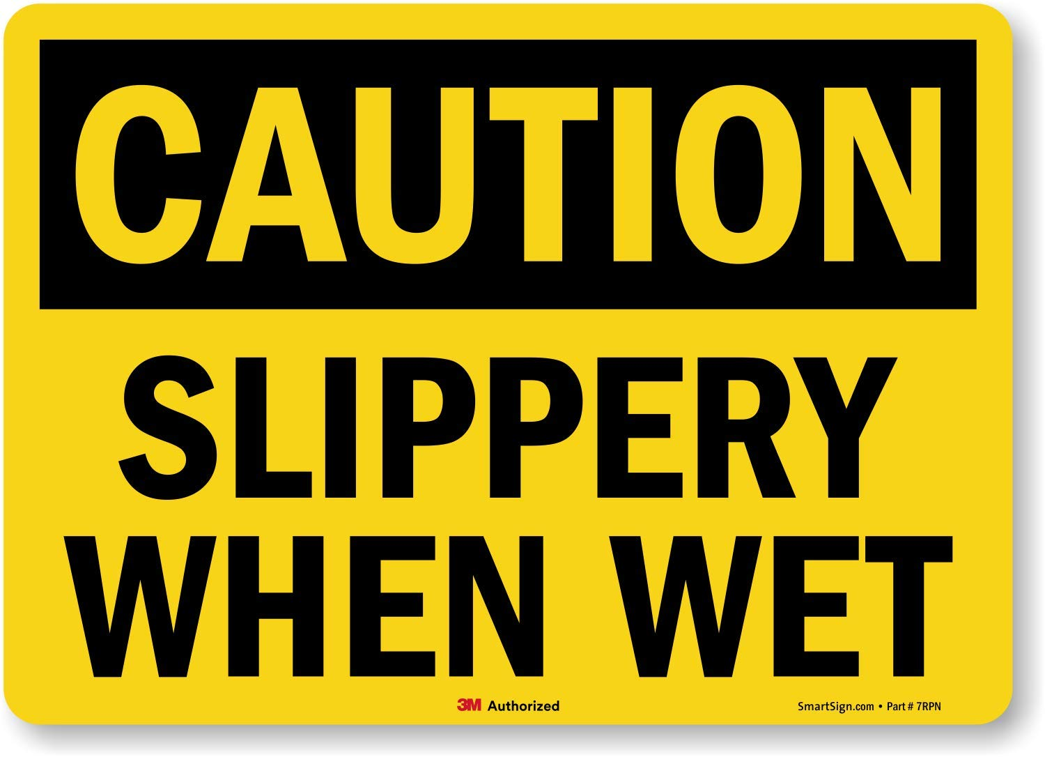 """Caution - Slippery When Wet"" Label by SmartSign 