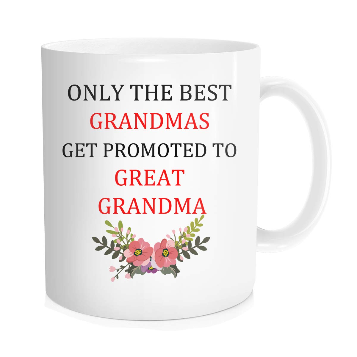 Baby Reveal Gift For Great-Grandmother to be - Only The Best Grandmas Get Promoted To Great Grandma, New Mom Pregnancy Surprise Announcement, Baby Shower Party - Coffee Mug White Ceramic 11 OZ