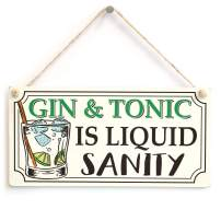 "Meijiafei Gin & Tonic is Liquid Sanity - Funny Gin Gift Sign 10"" X 5"""