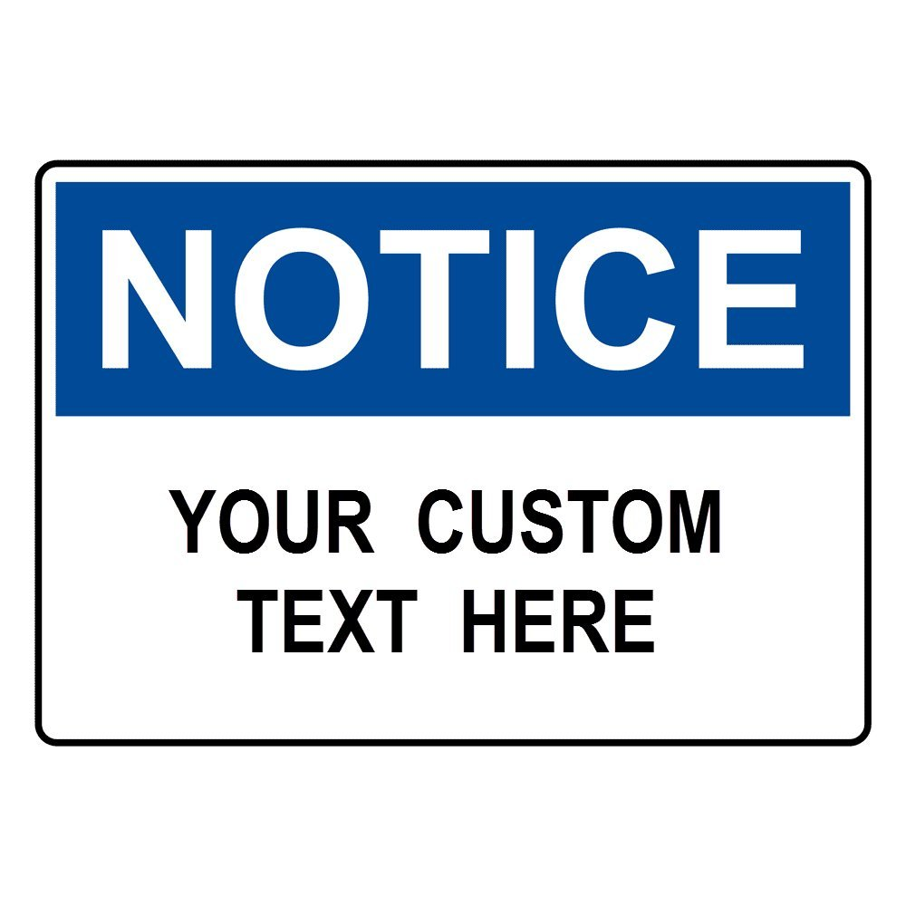Custom OSHA Notice Sign with Your Text, 14x10 in. Aluminum for Workplace Industrial Safety by ComplianceSigns