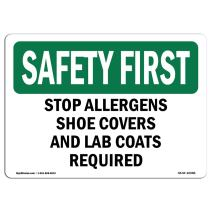 OSHA Safety First Sign - Stop Allergens Shoe Covers and Lab Coats Required   Aluminum Sign   Protect Your Business, Work Site, Warehouse   Made in The USA