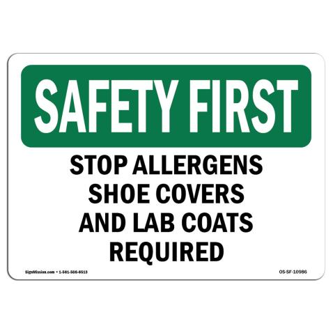 OSHA Safety First Sign - Stop Allergens Shoe Covers and Lab Coats Required | Aluminum Sign | Protect Your Business, Work Site, Warehouse | Made in The USA