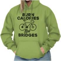 Burn Calories Not Bridges Cute Biking Gym Hoodie
