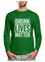 Drunk Lives Matter Funny St. Patrick's Day Long Sleeve T-Shirt Small Green