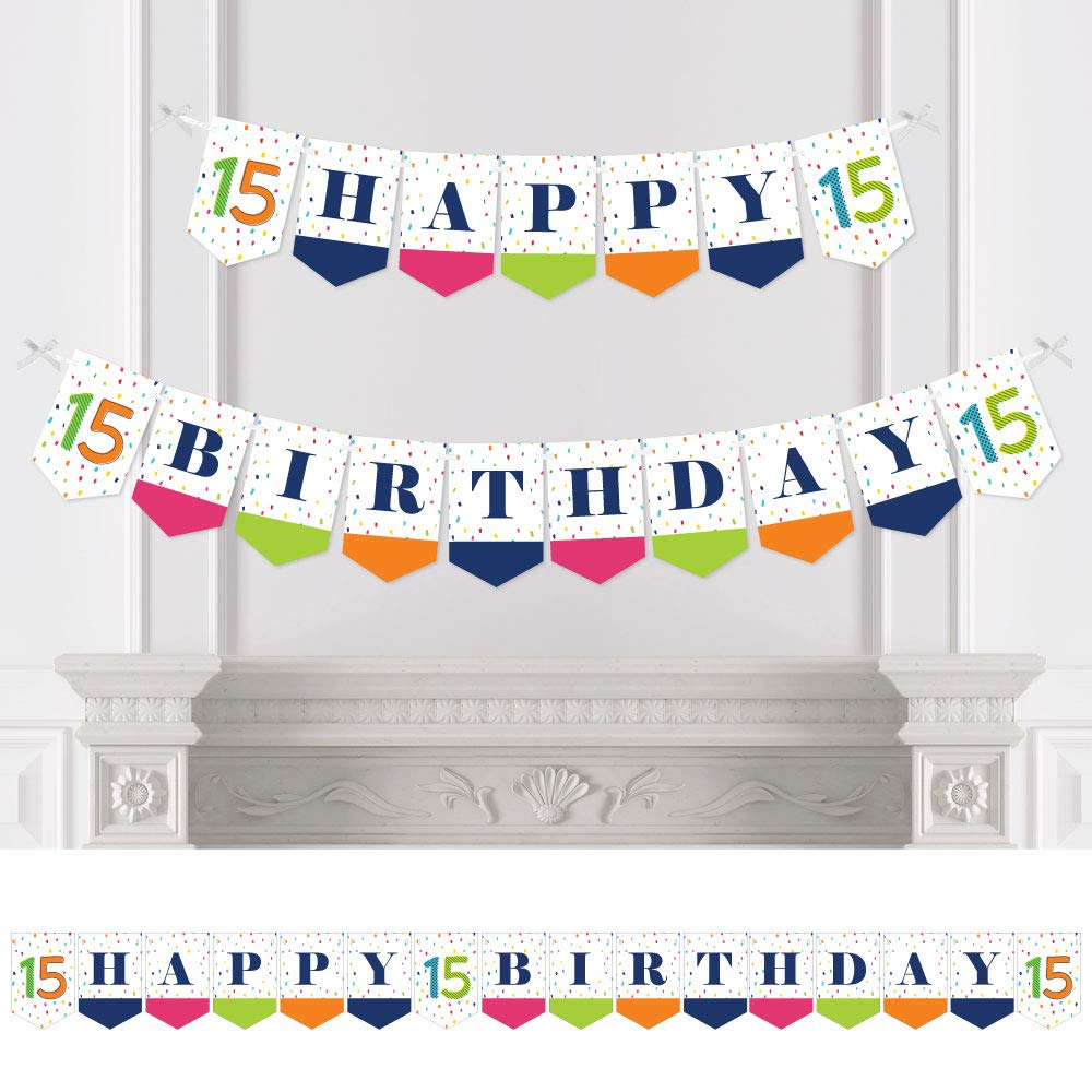 Big Dot of Happiness 15th Birthday - Cheerful Happy Birthday - Colorful Fifteenth Birthday Party Bunting Banner - Birthday Party Decorations - Happy Birthday