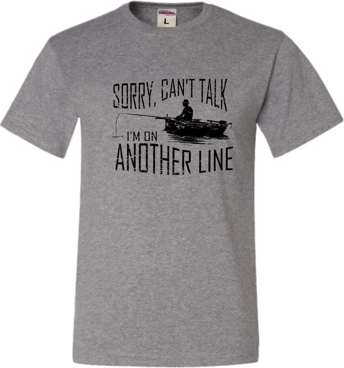 Adult Sorry Can't Talk I'm On Another Line Fishing T-Shirt
