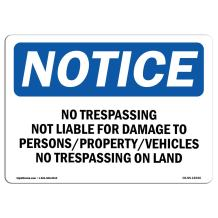 OSHA Notice Sign - No Trespassing Not Liable For Damage To | Rigid Plastic Sign | Protect Your Business, Work Site, Warehouse & Shop Area | Made in the USA
