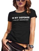 LeRage in My Defense I was Left Unsupervised Shirt Funny tee Women's