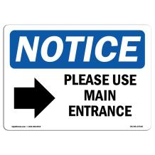 "OSHA Notice Sign - Please Use Main Entrance [Right Arrow] | Aluminum Sign | Protect Your Business, Work Site, Warehouse & Shop Area |  Made in the USA, 24"" X 18"" Aluminum"