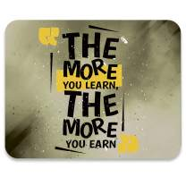 AUDIMI Mouse Pad Unique Design Inspirational Quote The More You Learn The More You Earn Motivational Quote for Office Work