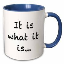 3dRose It Is What It Is Mug, 11 oz, Blue