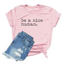 Women Be A Nice Human Shirt Short Sleeve Funny Graphic Printed Casual Tees Tops
