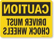 "SmartSign ""Caution - Driver Must Chock Wheels Mirrored Image"" Sign 