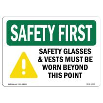 OSHA SAFETY FIRST Sign - Safety Glasses & Vests Must With Symbol | Choose from: Aluminum, Rigid Plastic or Vinyl Label Decal | Protect Your Business, Work Site, Warehouse & Shop Area |Made in the USA