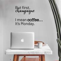 """Vinyl Wall Art Decal - But First Champagne I Mean Coffee It's Monday - 17"""" x 23"""" - Funny Trendy Alcohol Quote for Home Bedroom Kitchen Hallway Coffee Shop Decoration Sticker"""